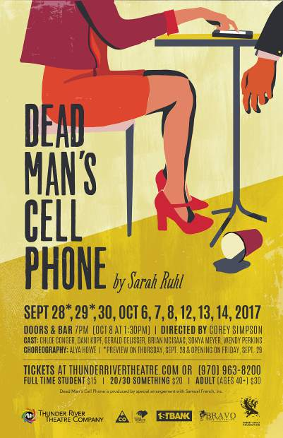 Dead Man's Cell Phone Friday-Saturday, 7:30 p.m. What do our cell phones say about us? Enjoy one reflection on the isolation and unification technology provides with this romantic comedy. Thunder River Theatre Company, 67 Promenade, Carbondale | $10-$30, season tickets also available | 963-8200 | thunderrivertheatre.com